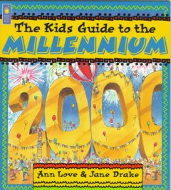 The Kids Guide to the Millennium