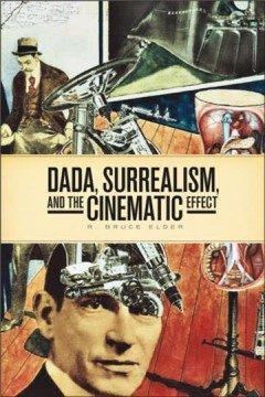 Dada, Surrealism, and the Cinematic Effect