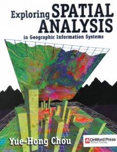 Exploring Spatial Analysis in Geographic Information Systems