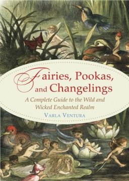 Fairies, Pookas, and Changelings