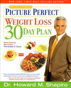 Dr. Shaprio's Picture Perfect Weight Loss 30 Day Plan