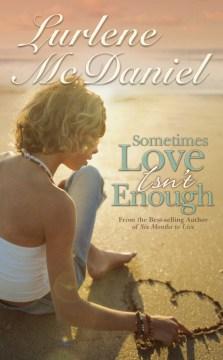 Sometimes Love Isn't Enough