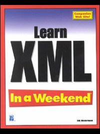 Learn XML in A Weekend
