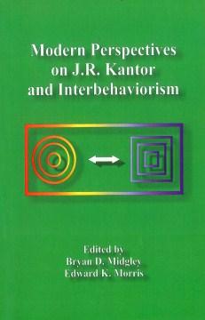Modern Perspectives on J.R. Kantor and Interbehaviorism