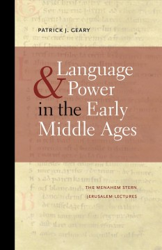 Language & Power in the Early Middle Ages