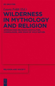 Wilderness in Mythology and Religion