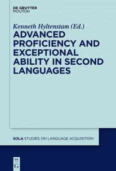 Advanced Proficiency and Exceptional Ability in Second Languages