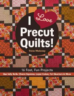 I Love Precut Quilts!