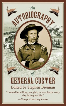An Autobiography of General Custer