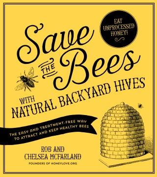 Save the Bees With Natural Backyard Hives