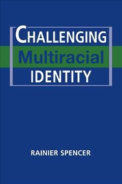 Challenging Multiracial Identity