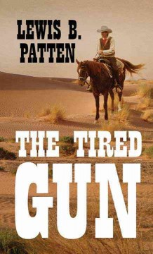 The Tired Gun