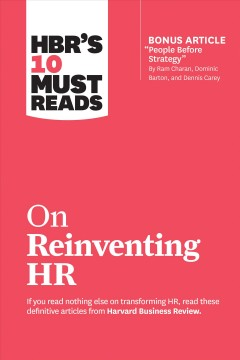 """HBR's 10 Must Reads on Reinventing HR (with bonus article """"People Before Strategy"""" by Ram Charan,..."""