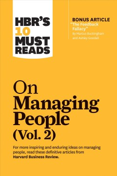 """HBR's 10 Must Reads on Managing People, Volume 2 (with bonus article """"The Feedback Fallacy"""" by Marcu"""