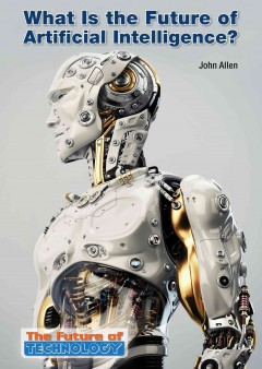 What Is the Future of Artificial Intelligence?