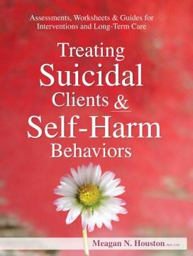 Treating Suicidal Clients & Self-harm Behaviors
