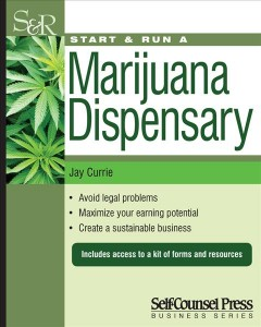 Start & Run A Marijuana Dispensary or Pot Shop