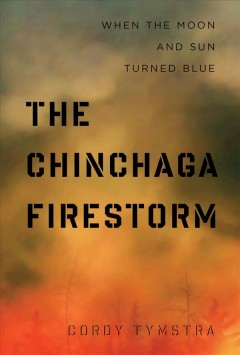 The Chinchaga Firestorm