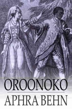 Oroonoko, Or, The Royal Slave