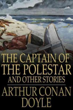 The Captain of the Polestar, and Other Stories
