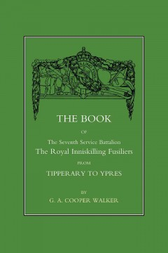The Book of the Seventh Service Battalion the Royal Inniskilling Fusiliers