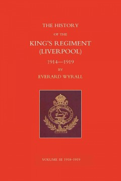 The History of the King's Regiment (Liverpool) 1914-1919