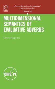 Multidimensional Semantics of Evaluative Adverbs