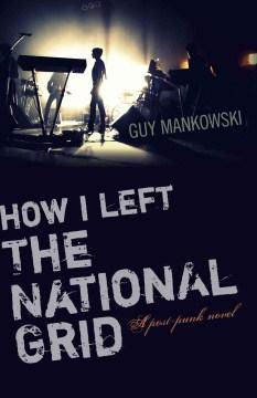 How I Left the National Grid