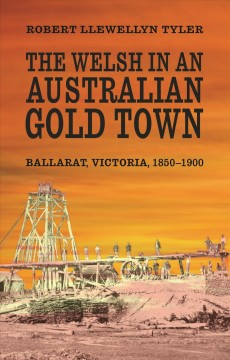 The Welsh in An Australian Gold Town