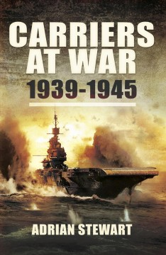 Carriers at War, 1939-1945