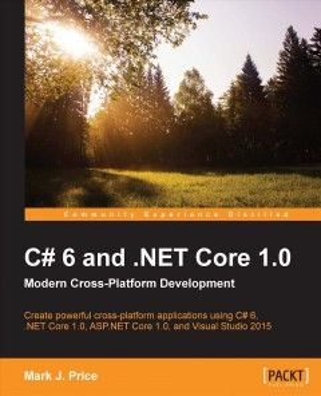 C# 6 and .NET Core 1.0 Modern Cross-platform Development