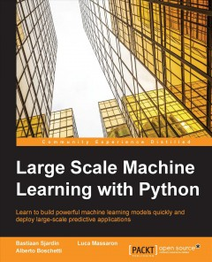 Large Scale Machine Learning With Python
