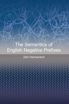 Semantics of English Negative Prefixes