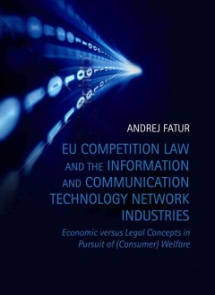 EU Competition Law and the Information and Communication Technology Network Industries