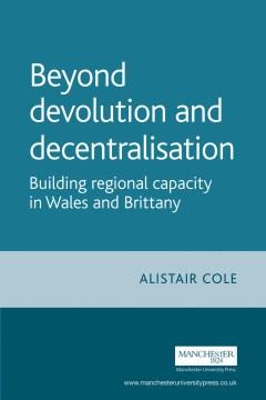 Beyond Devolution and Decentralisation