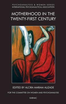 Motherhood in the Twenty-first Century