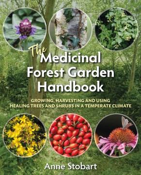 The Medicinal Forest Garden Handbook