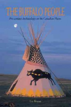 The Buffalo People: Pre-contact Archaeology on the Canadian Plains
