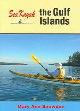 Sea Kayak the Gulf Islands