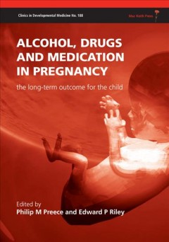 Alcohol, Drugs and Medication in Pregnancy