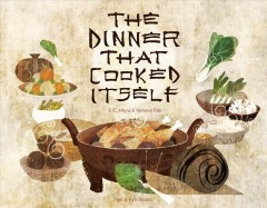 The Dinner That Cooked Itself /J.C. Hsyu  ; Illustrations by Kenard Pak