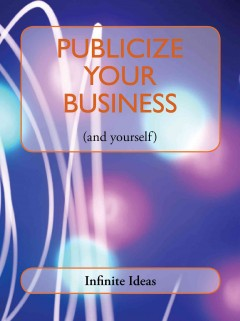 Publicize your Business (and Yourself)
