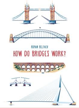 How Do Bridges Work?