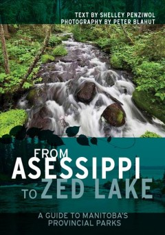 From Asessippi to Zed Lake: A Guide to Manitoba's Provincial Parks