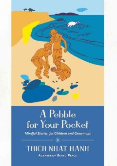 A Pebble For Your Pocket : Mindfulness Stories For Childrena And Grown-ups