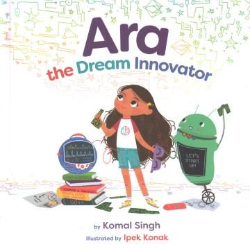 Ara, the Dream Innovator