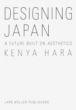 Kenya Hara: Designin Japan