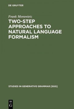 Two-step Approaches to Natural Language Formalisms