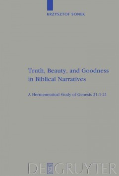 Truth, Beauty, and Goodness in Biblical Narratives