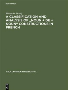 "Classification and Analysis of ""Noun + De + Noun"" Constructions in French"